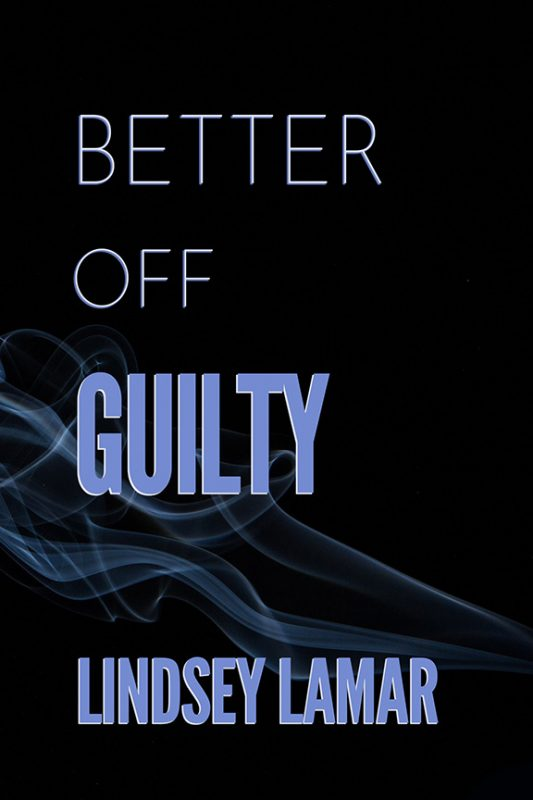 Better Off Guilty