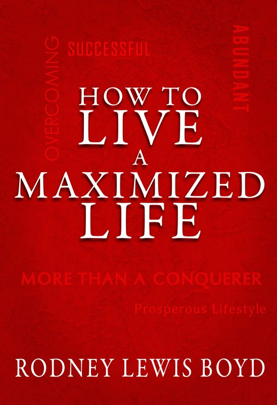 How to Live a Maximized Life